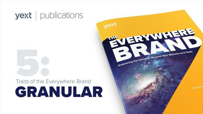 everywhere brand granular yext